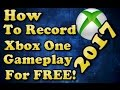 How To Record And Stream Xbox One Gameplay To YouTube For Free In 2017 (No Capture Card Needed)