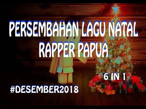 KUMPULAN LAGU NATAL RAP PAPUA 2018 [PART 1]