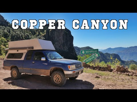 Copper Canyon Mexico Overland Travel Vlog Ep. 76