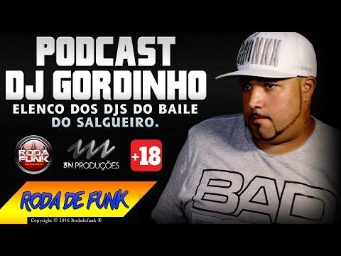 PODCAST - DJ GORDINHO (AO VIVO NA 1ª NOITE DO BAILE DO SALGUEIRO) +18 ANOS
