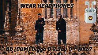 (CGM) Digga D x Sav'O - Who?   8D Audio 🎧