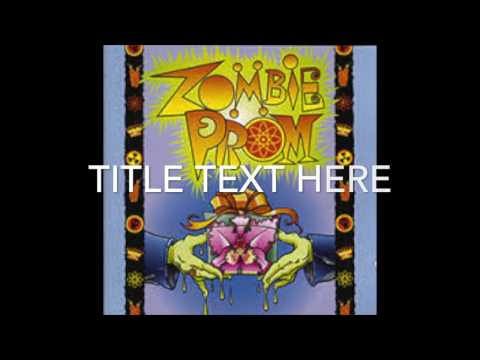 Full Zombie Prom the Musical Soundtrack