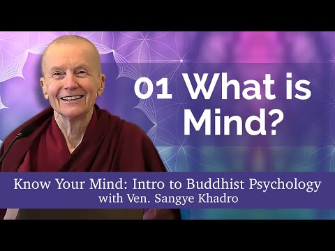 01 Know Your Mind: What Is Mind 06-19-21