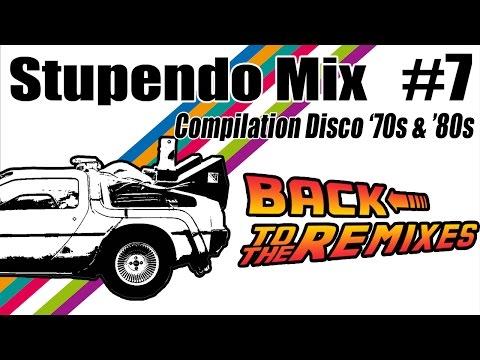 Stupendo Mix #7 (Compilation Disco Anni '70 '80 Special Remixes)