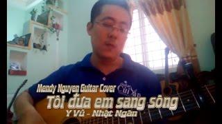 Tôi đưa em sang sông - Mendy Nguyễn cover