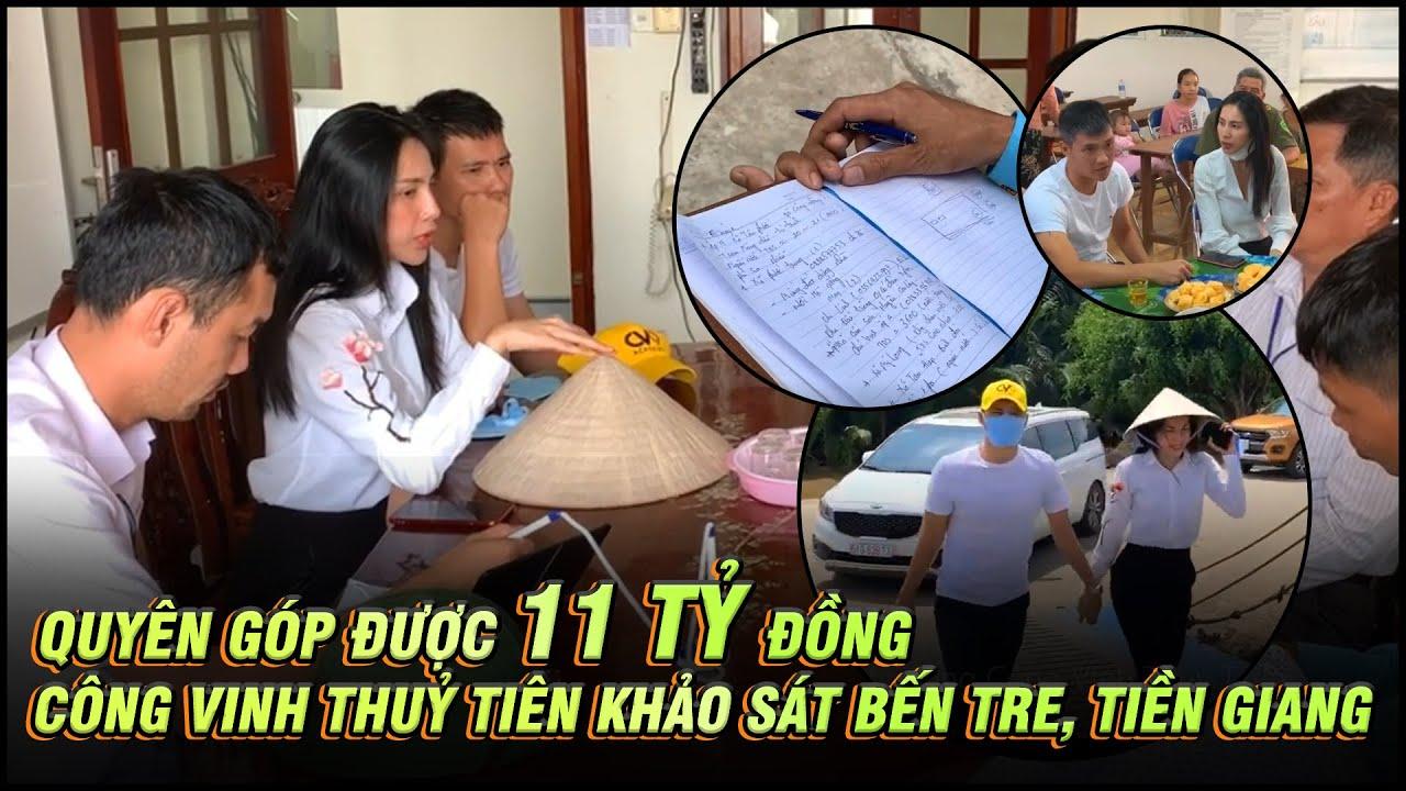 Quyên góp 11 tỷ đồng Công Vinh Thuỷ Tiên khảo sát Bến Tre, Tiền Giang (LIFESTYLE)