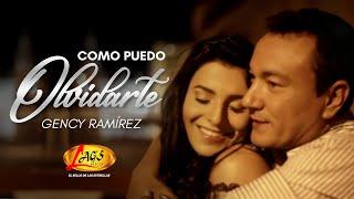 Cómo puedo olvidarte - Gency Ramírez,música popular colombiana.