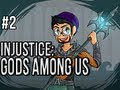 Injustice: Gods Among Us | Ep.2 | Im going to kick my own butt!