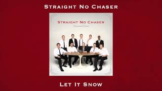 Straight No Chaser - Let it Snow