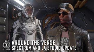 Star Citizen: Around the Verse - Spectrum and LA Studio Update