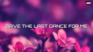 SAVE THE LAST DANCE FOR ME. lyrics _by. Bruce Willis.
