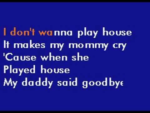 I Don't Wanna Play House Karaoke