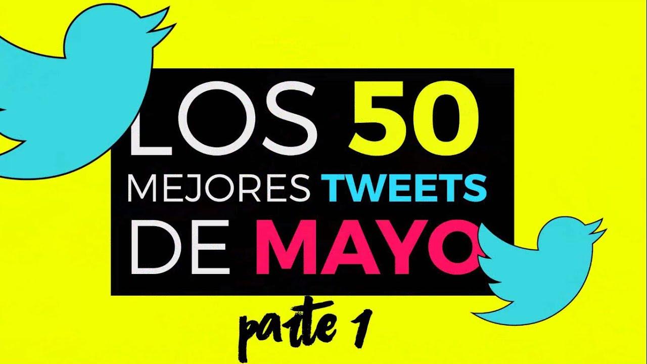 LOS 50 MEJORES CHISTES DE TWITTER DE MAYO   PARTE 1