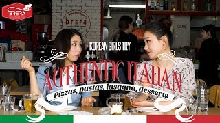 Korean Girls Try Authentic Italian Food [Pizzas, pastas, lasagna, desserts]