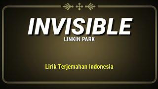 Linkin Park - Invisible (Lirik Terjemahan Indonesia)