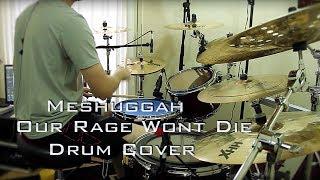Meshuggah- Our Rage Won't Die (Drum Cover)