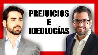 BORJA VILASECA, PREJUICIOS e IDEOLOGÍAS