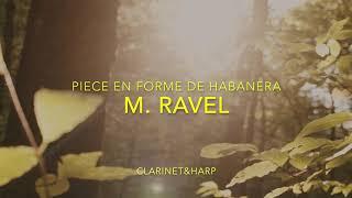 M.Ravel - Piéce en forme de Habanera