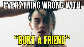 "Everything Wrong With Billie Eilish - ""Bury a Friend"""