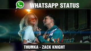 Thumka Zack Knight WHATSAPP Status 009 DOWNLOAD LINK 30 sec LYRICON.mp3