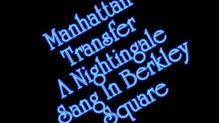 Manhattan Transfer - A Nightingale Sang In Berkley Square.