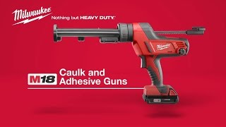 Milwaukee® M18™ Caulk and Adhesive Guns