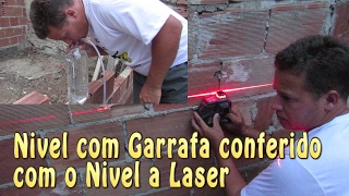Nivel com Garrafa conferido Com o Nivel A laser