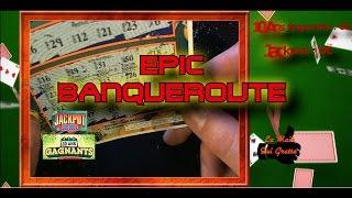 10 Ans Gagnants+Jackpot  EPIC BANQUEROUTE !!!  [La Main Qui Gratte #7]