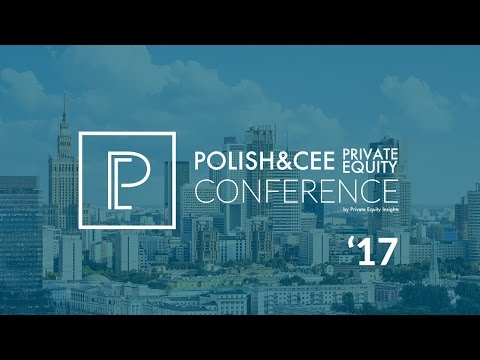 Polish & CEE Private Equity Conference | 23rd March 2017 | Warsaw