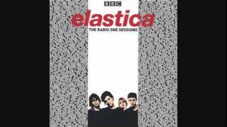 Spastica // Elastica - BBC Radio Sessions