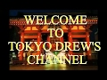 WELCOME TO MY CHANNEL - Tokyo Drew living in Japan