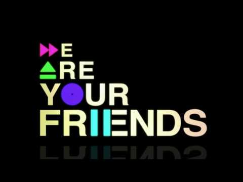We Are Your Friends Mixtape 2