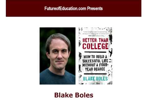 "Blake Boles on ""Better Than College"""