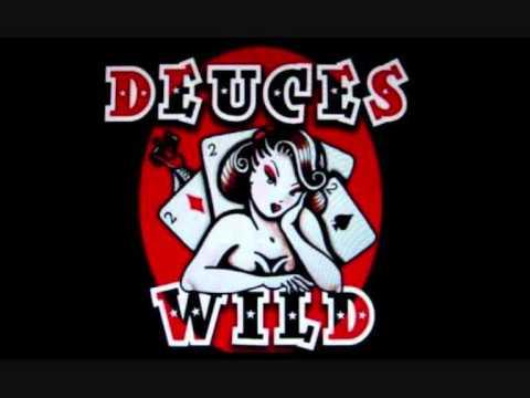Deuces Wild - Tear it up