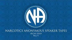 IRCNA XXXV: Bill V. (Narcotics Anonymous Speaker Tapes)