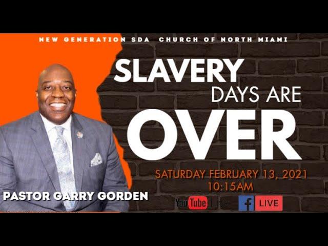 02-13-2021 | Pastor Garry Gordon | Sermon: Slavery Days Are Over | Exodus 2:11-12 NKJV |