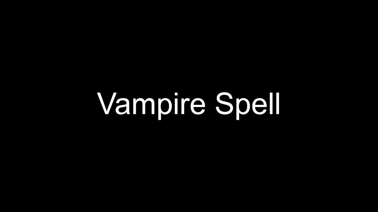 Vampire Spell - WORKS 100%