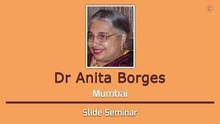 Dr Anita Borges | Slide Seminar