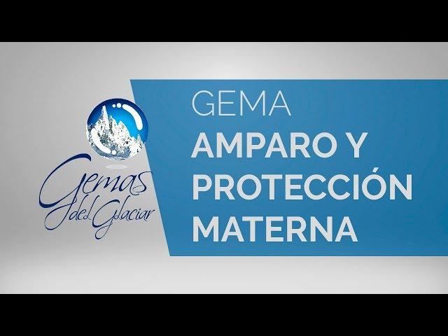 Gemas del Glaciar - Amparo y Protección Materna