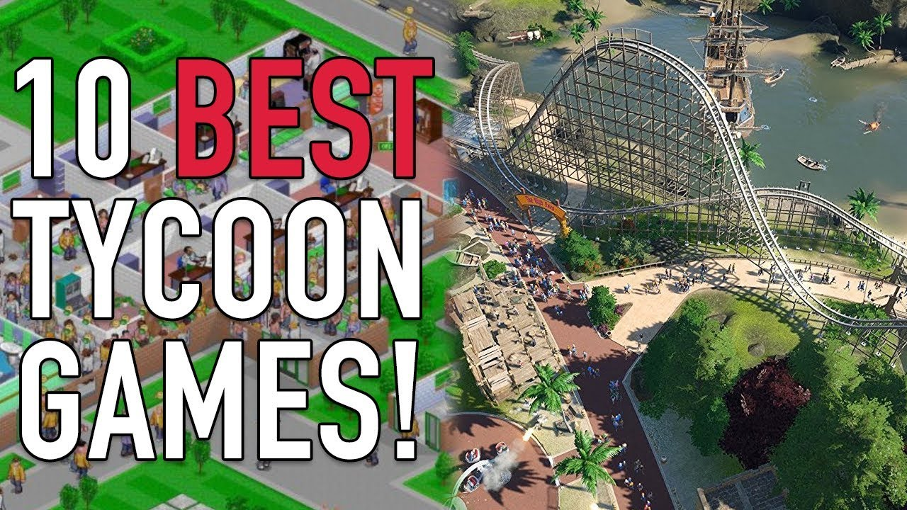 10 Tycoon Games That Will Take Over Your Life