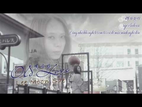 [Vietsub + kara] Old love (옛사랑) - Lee Moon Sae