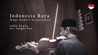 INDONESIA RAYA solo biola Tengku Ryo HD