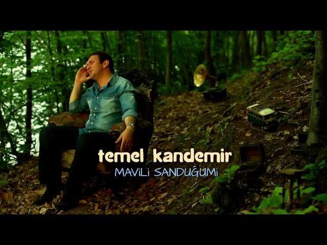 Temel Kandemir - Mavili Sanduğum [Official Video Clip]
