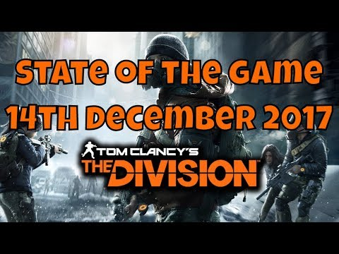The Division State of the Game - December 14th 14/12/2017 SOTG Livestream