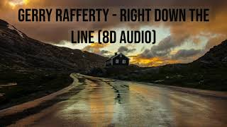 Gerry Rafferty - Right Down the Line (8D Audio)