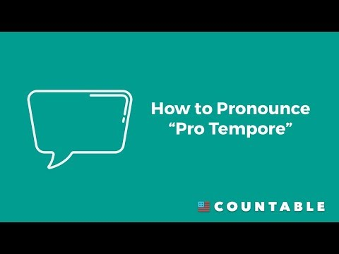 How to Pronounce Pro Tempore