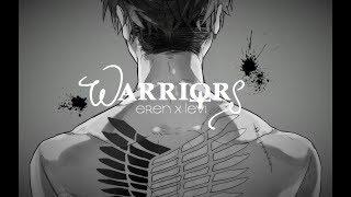 Eren X Levi - WARRIORS (HD)