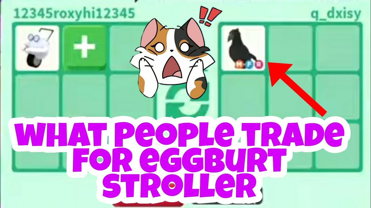 What people trade for egg stroller in ROBLOX adopt me.