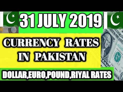 Today Currency Exchange Rates In Pakistan Dollar, Euro, Pound, Riyal Rates  || 31-JULY-19