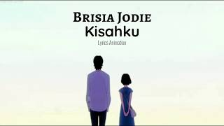 Download lagu Brisia Jodie - Kisahku (Lyric Animation)